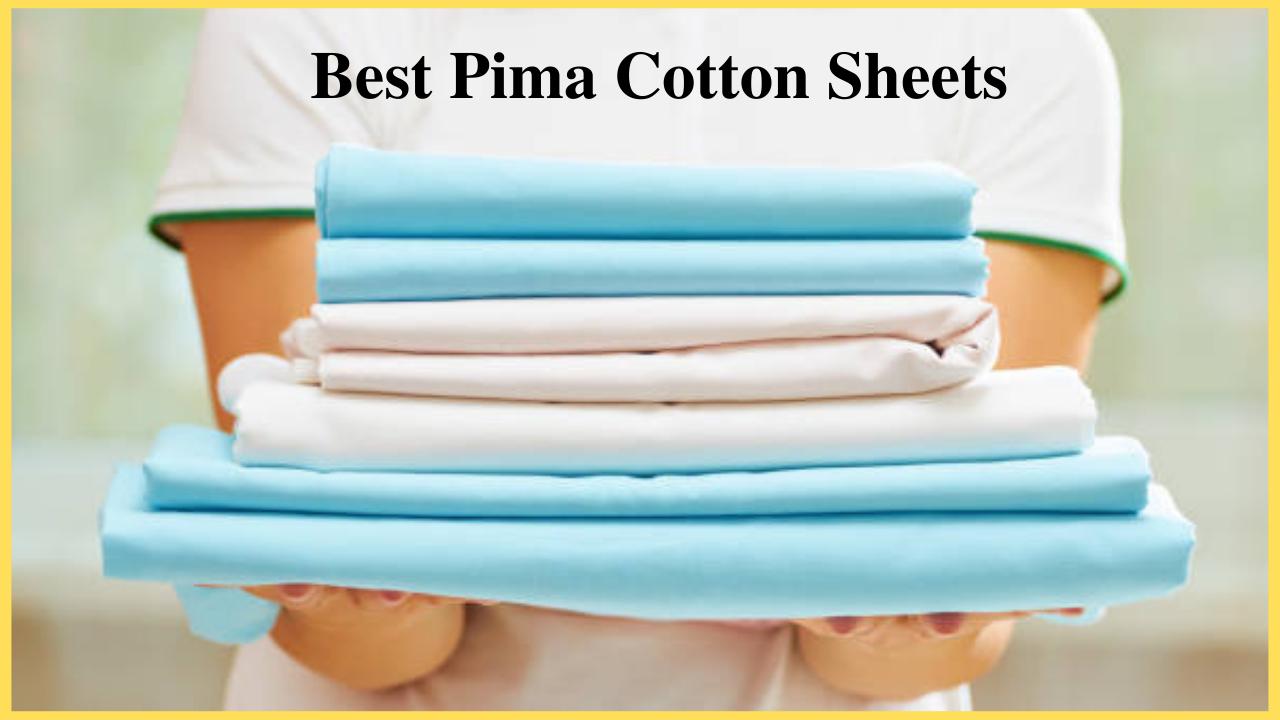 Best Pima Cotton Sheets