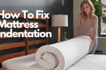 How To Fix Mattress Indentation