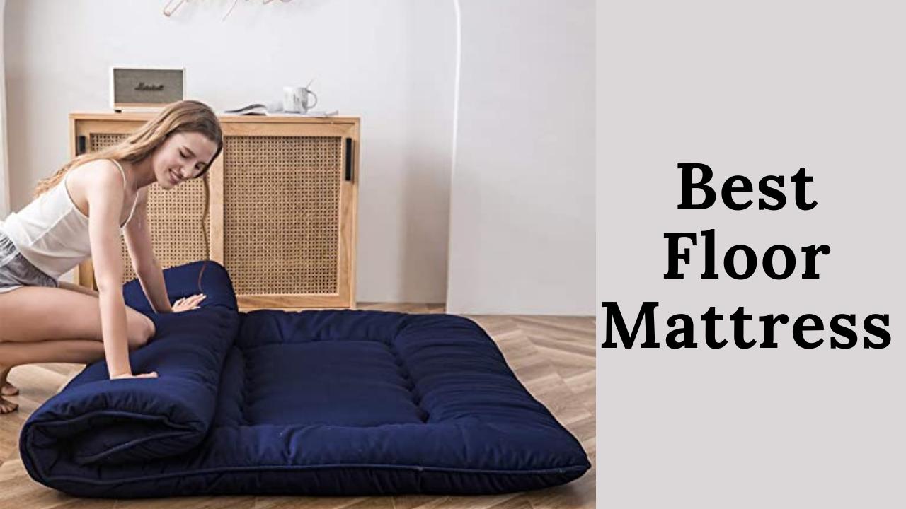 Best Floor Mattress