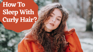 how to sleep with curly hair